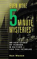 Even More Five-Minute Mysteries 40 New Cases of Murder and Mayhem for You to Solve