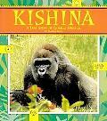 Kishina A True Story of Gorilla Survival