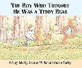 Boy Who Thought He Was a Teddy Bear A Fairy Tale