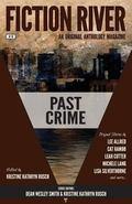 Fiction River: Past Crime (Fiction River: An Original Anthology Magazine) (Volume 10)