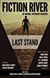 Fiction River: Last Stand (Fiction River: An Original Anthology Magazine) (Volume 20)