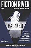 Fiction River: Haunted (Fiction River: An Original Anthology Magazine) (Volume 19)