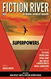 Fiction River: Superpowers (Fiction River: An Original Anthology Magazine) (Volume 26)