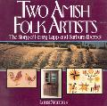Two Amish Folk Artists The Story of Henry Lapp and Barbara Ebersol