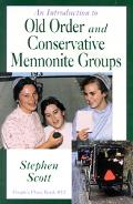 An Introduction to Old Order and Conservative Mennonite Groups, Vol. 12