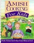 Amish Cooking for Kids: For Six to Twelve Year-Old Cooks - Phyllis Pellman Good - Paperback ...