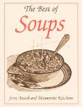 Best of Soups From Amish and Mennonite Kitchens
