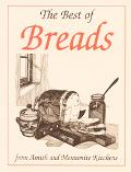 Best of Breads From Amish and Mennonite Kitchens
