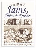 Best of Jams, Jellies & Relishes from Amish and Mennonite Kitchens From Amish and Mennonite ...