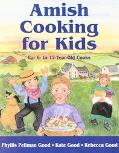Amish Cooking for Kids For 6-12 Year Old Cooks