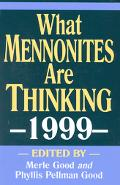What Mennonites Are Thinking, 1999