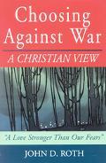 Choosing Against War A Christian View