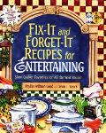 Fix-It and Forget-It Recipes for Entertaining Slow Cooker Favorites for All the Year Round