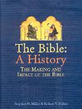 Bible A History  The Making and Impact of the Bible