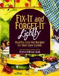 Fix-It & Forget-It Lightly Healthy Low-Fat Recipes for Your Slow Cooker