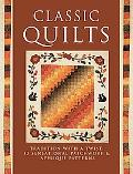 Classic Quilts: Tradition with a Twist: 13 Sensational Patchwork and Appliqu Patterns