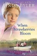 When Strawberries Bloom : A Novel Based on the True Experiences from an Amish Writer