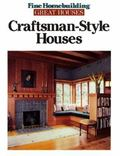Fine Homebuilding/Great Houses Craftsman Style Houses