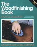 The Woodfinishing Book: Includes Key to Brands and Finish Selection Chart - Michael Dresdner...