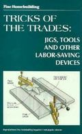 Tricks of the Trades Jigs, Tools and Other Labor-Saving Devices