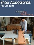 Best of Fine Woodworking: Shop Accessories You Can Build