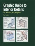 Graphic Guide to Interior Details For Builders and Designers