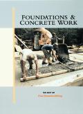 Foundations and Concrete Work: The Best of Fine Homebuilding - Fine Homebuilding - Paperback