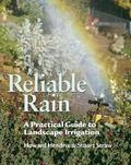 Reliable Rain A Practical Guide to Landscape Irrigation