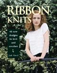 Ribbon Knits 45 New Designs to Knit and Crochet