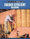 Energy-Efficient Building The Best of Fine Homebuilding