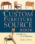 Custom Furniture Sourcebook A Guide to 125 Craftsmen