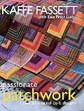 Passionate Patchwork Over 20 Original Quilt Designs