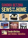 Sandra Betzina Sews for Your Home Pillows, Window Treatments, Slipcovers, Table Coverings, K...
