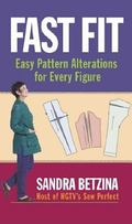 Fast Fit Easy Pattern Alterations for Every Figure