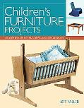 Children's Furniture Projects With Step-By-Step Instructions and Complete Plans
