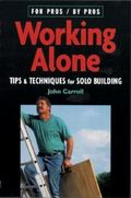 Working Alone Tips & Techniques for Solo Building