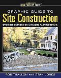 Graphic Guide to Site Construction Over 325 Details for Builders and Designers