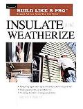 Insulate and Weatherize Expert Advice from Start to Finish