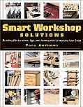 Smart Workshop Solutions Building Workstations, Jigs, and Accessories to Improve Your Shop