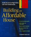 Building An Affordable House Trade Secrets For High-value, Low-cost Construction