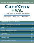 Code Check Hvac A Field Guide to Heating and Cooling