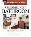 Remodeling a Bathroom Taunton's Build Like a Pro, Expert Advice from Start to Finish