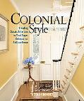 Colonial Style Creating Classic Interiors In Your Cape, Colonial, Or Saltbox House