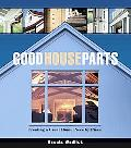 Good House Parts Creating a Great Home Piece by Piece