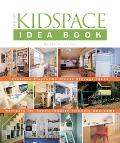 Kidspace Idea Book Creative Playrooms Clever Storage Ideas Retreats for Teens Toddler-friend...