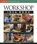 Taunton's Workshop Idea Book