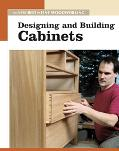 Designing And Building Cabinets The New Best of Fine Woodworking