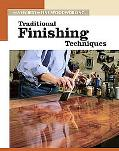 Traditional Finishing Techniques The New Best of Fine Woodworking