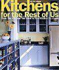 Kitchens For The Rest Of Us From The Kitchen You Have To The Kitchen You Love