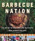 Barbecue Nation 350 Hot-off-the-grill, Tried-and-true Recipes from America's Backyard